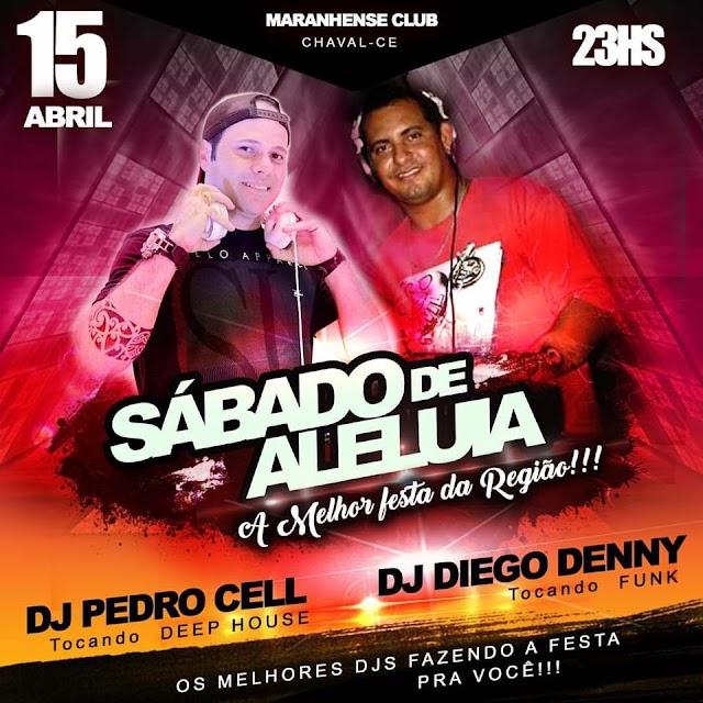 Sábado de Aleluia tem Dj Pedro Cell e Dj Diego Denny no Maranhense Club