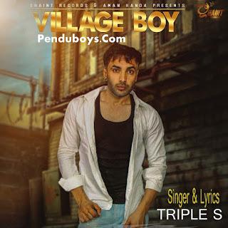 Village Boy Triple S Download punjabi mp3 Full Song