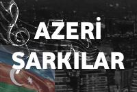 azeri şarkı dinle