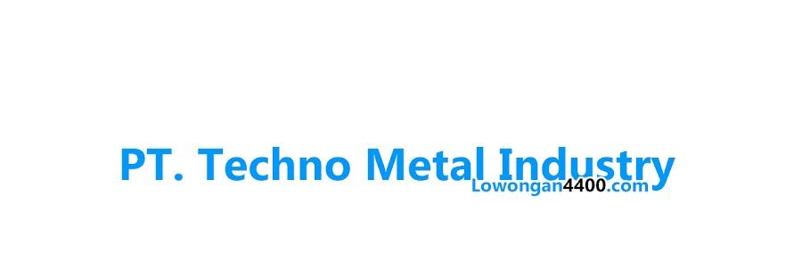 Lowongan Kerja PT. Techno Metal Industry Jababeka Cikarang