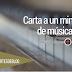 Carta a un ministro de música: