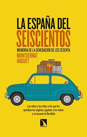 La España del Seiscientos: Memoria de la generación de los sesenta