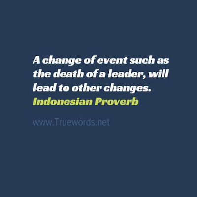A change of event such as the death of a leader, will lead to other changes.