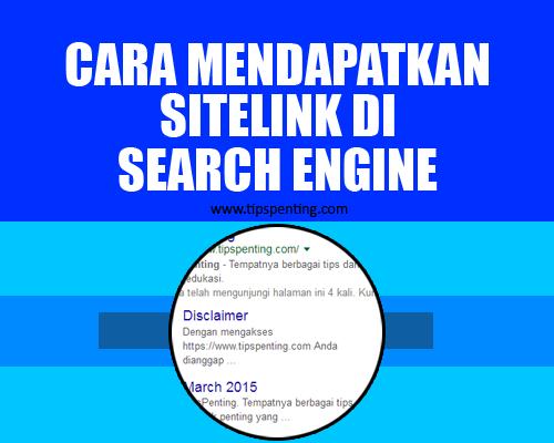 Cara Mendapatkan Sitelink Di Search Engine