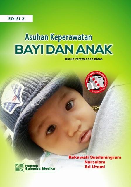 Asuhan Keperawatan Bayi dan Anak - Rekawati Susilaningrum
