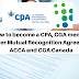 How to become a CPA, CGA member Under Mutual Recognition Agreement ACCA and CGA Canada.