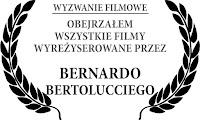 Obejrzałam wszystkie filmy wyreżyserowane przez Bernardo Bertoluciego
