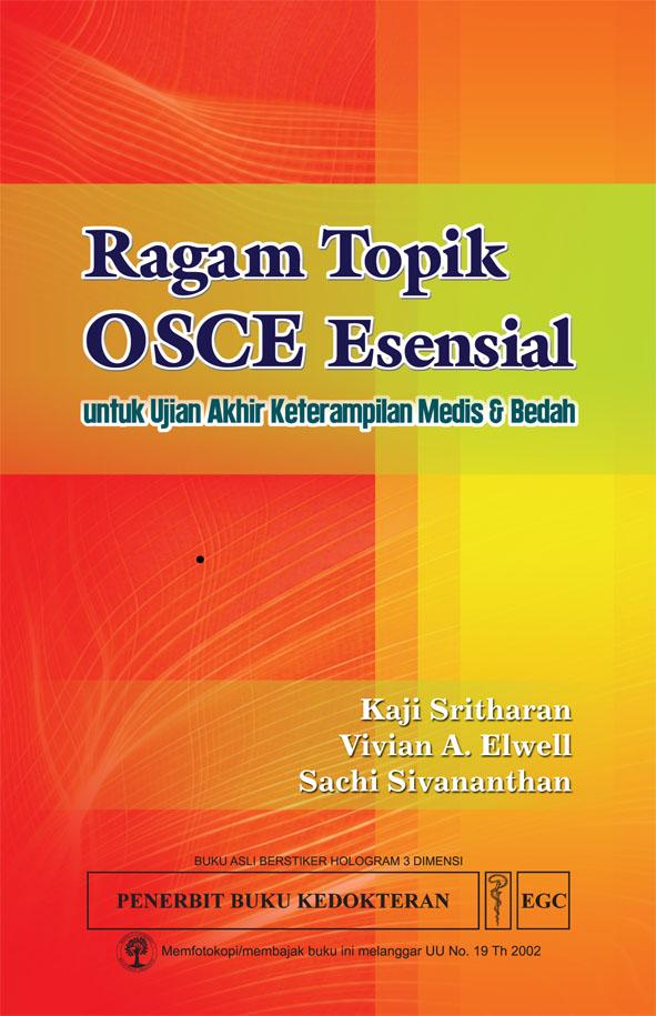 Ragam Topik Osce Esensial Untuk Ujian Akhir Keterampilan Medis Amp Bedah Distributor Buku Indonesia
