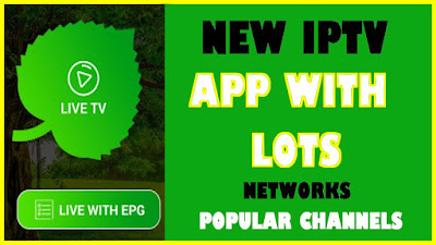 NEW IPTV APP WITH LOTS OF NETWORKS POPULAR CHANNELS