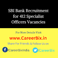 SBI Bank Recruitment for 412 Specialist Officers Vacancies