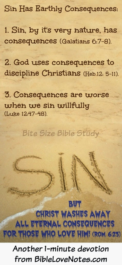 Consequences for sin, Luke 12:47-48, Galatians 6:7-8, Hebrews 12