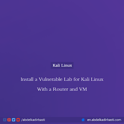 Install a Vulnerable Lab for Kali Linux With a Router and VM