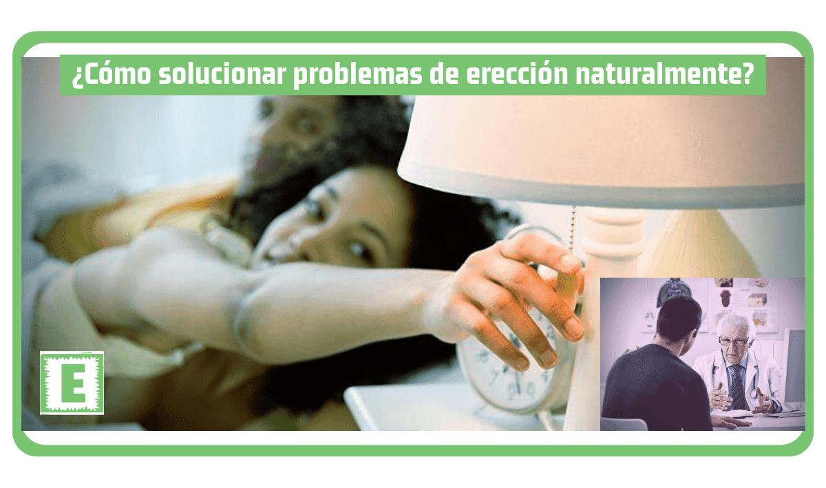 ¿Cómo solucionar problemas de erección naturalmente?