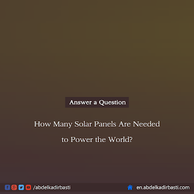 How Many Solar Panels Are Needed to Power the World