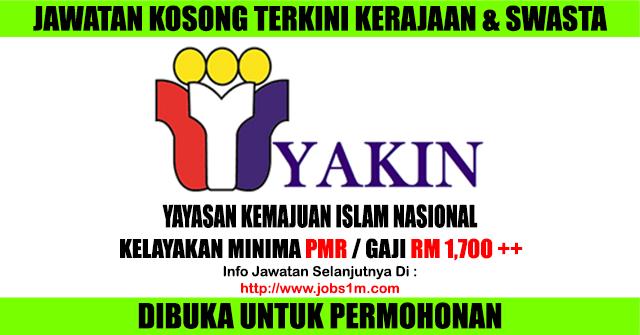 Jawatan Kosong Yayasan Kemajuan Islam Nasional - 28 Februari 2017