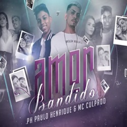 Baixar Amor Bandido - PH Paulo Henrique e MC Culpado Mp3