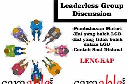 Pengertian dan Tips dalam Leaderless Group Discussion (LGD) Untuk Tes Psikotes | Beserta Contoh Kasus LGD