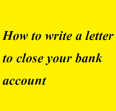 Letter Format For Closing Bank Locker. So whatever may be  the concerned bank manager will ask you to submit an application letter close your account If want a sample for How write Letter Formats