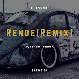 DJ Azevedo Feat. Bander & Dygo - Rende (Remix)