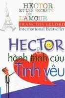 Hector Và Hành Trình Cứu Tình Yêu - Francois Lelord