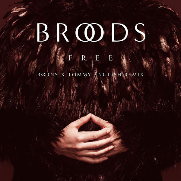 Broods - Free (BØRNS x Tommy English Remix) - Single Cover