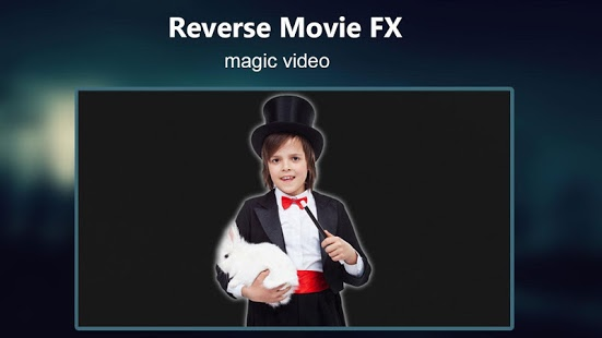 Reverse Movie FX : Magic Video v1.4.0.0.2 Unlocked For Android