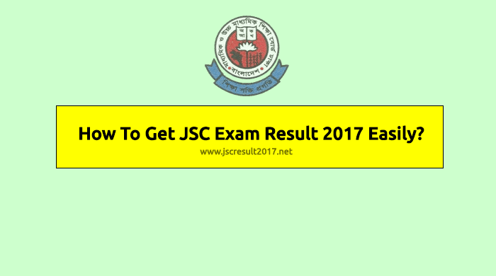 How To Get JSC Exam Result 2017 Easily?