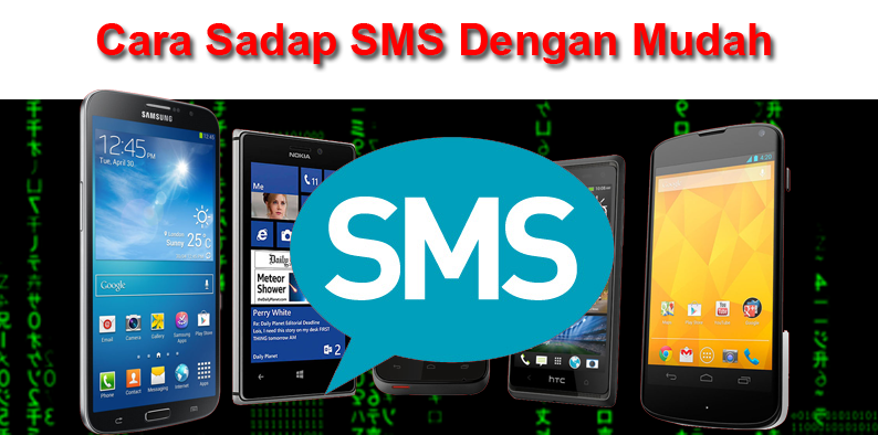Cara Sadap SMS Dengan Mudah Menggunakan HP Biasa Maupun Android