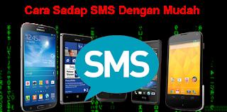 Cara Sadap SMS Dengan Mudah MenggunakanHP Biasa Maupun Android