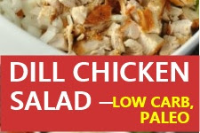 DILL CHICKEN SALAD – LOW CARB, PALEO