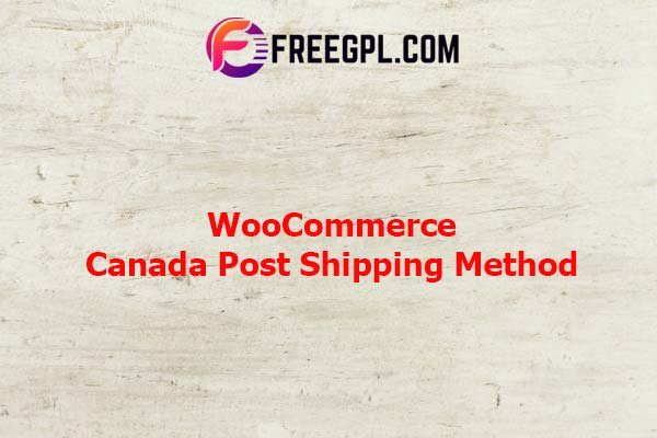 WooCommerce Canada Post Shipping Method Nulled Download Free