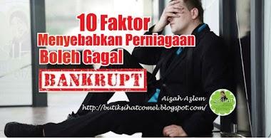 10 Faktor Menyebabkan Perniagaan Boleh Gagal Dan bankrupt