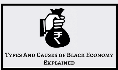 Types And Causes of Black Economy-Explained