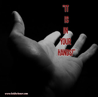 It is in your hands