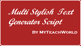 Multi Stylish  Text Generator@myteachworld.com