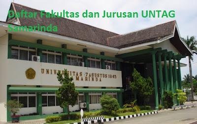Daftar fakultas, jurusan dan program studi untuk diploma, doktor ,magister, sarjana UNTAG Samarinda Lengkap Terbaru