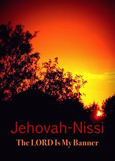 Jehovah nissi god my banner my victor my protector for Jehovah nissi