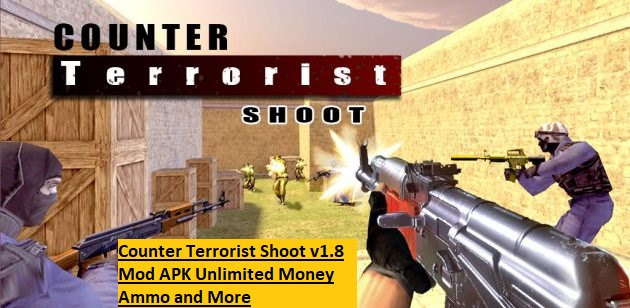 Counter Terrorist Shoot v1.8 Mod APK Unlimited Money Ammo and More