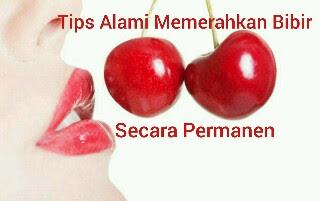 4 Tips Alami Memerahkan Bibir Secara Permanen