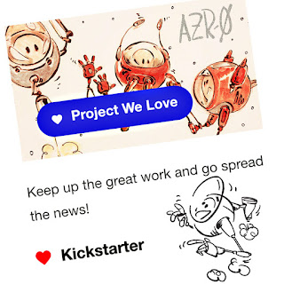 AZR-0 Project We Love keep up the great work and go spread the news! Love Kickstarter - illustration by Cesare Asaro - Curio & Co. (Curio and Co. OG - www.curioandco.com)