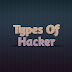 Types of Hacker