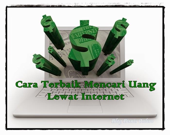 5 Cara Terbaik Mencari Uang di Internet | BLOG BISNIS ONLINE