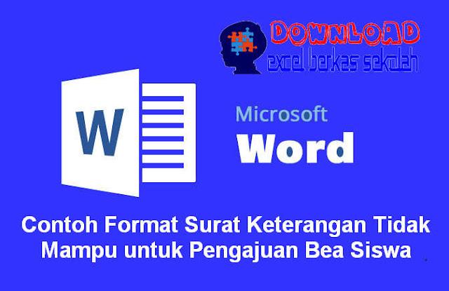 Download Contoh Format Surat Keterangan Tidak Mampu untuk Pengajuan Bea Siswa