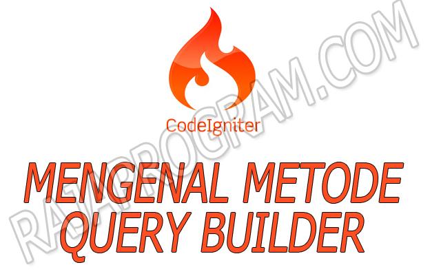 https://www.rajaprogram.com/2018/08/metode-class-query-builder-codeigniter.html