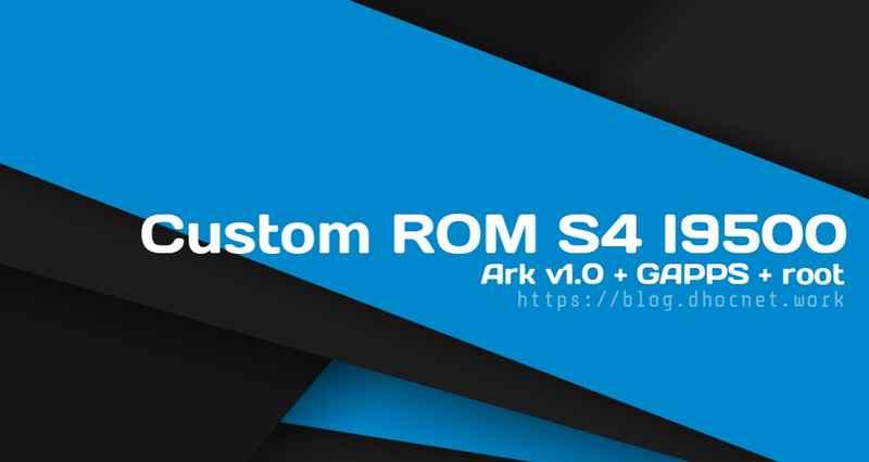 ark v1.0 debloated rom minimalis s4 gt i9500 - blog.dhocnet.work