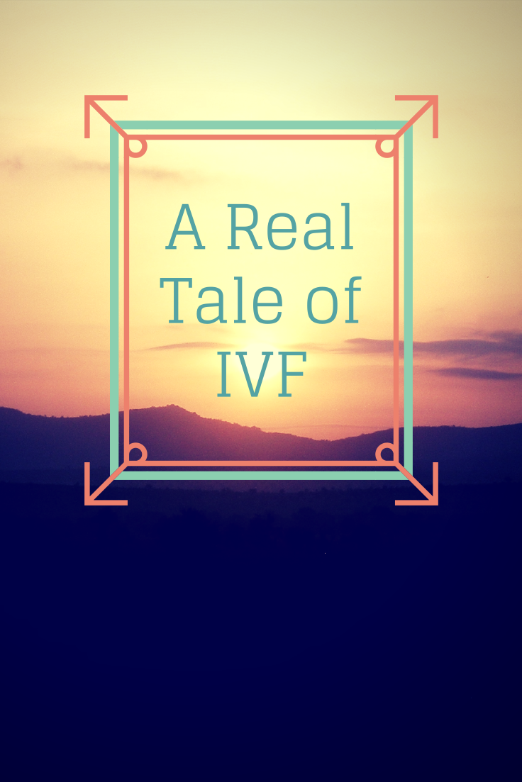 The real story of IVF, from first hand experience