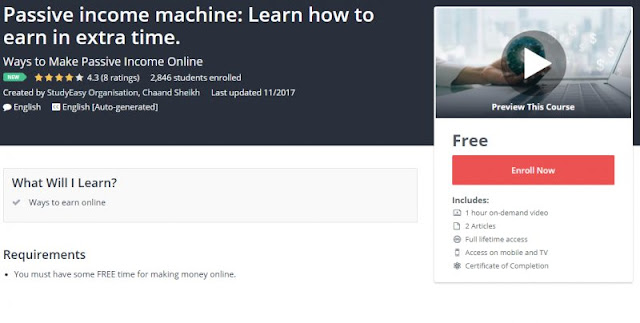 [100% Free] Passive income machine: Learn how to earn in extra time