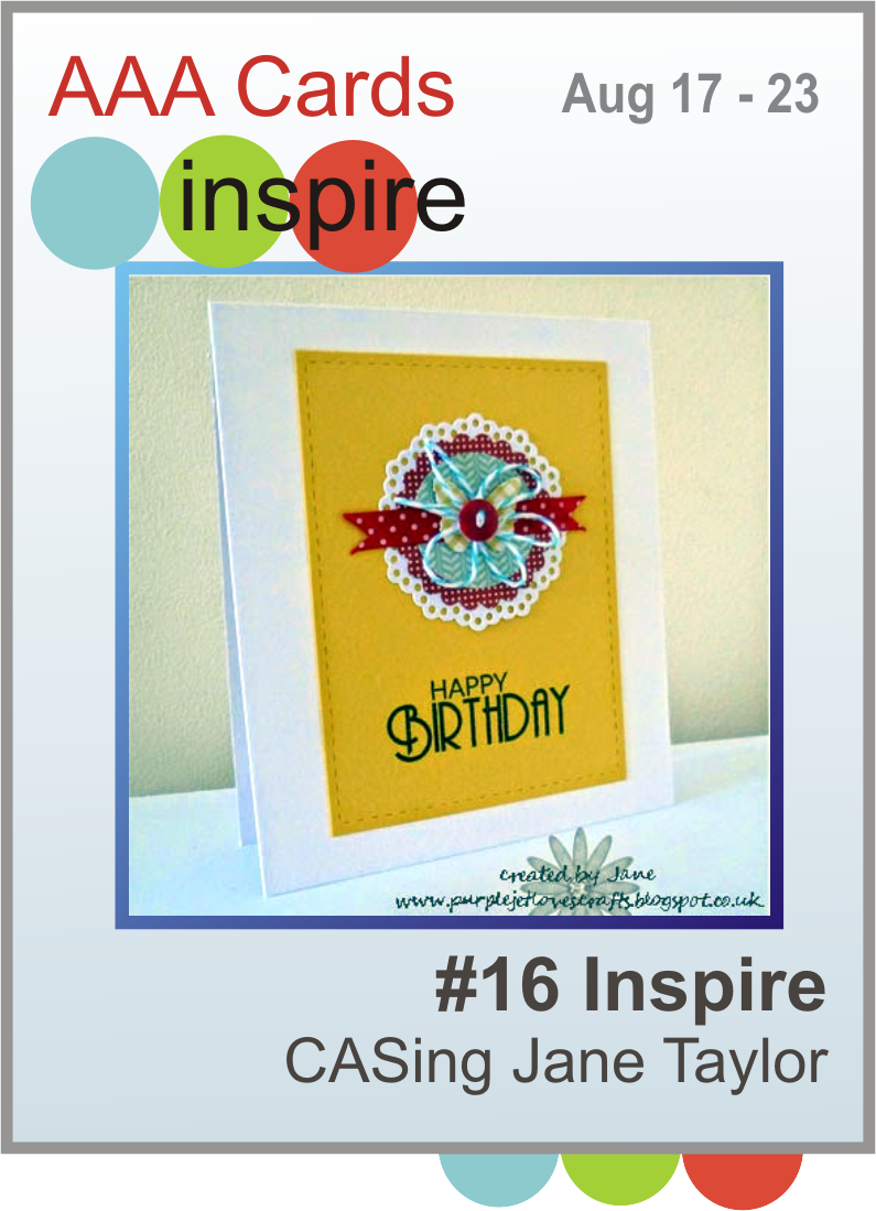 http://www.aaacards.blogspot.co.uk/2014/08/16-inspire-casing-jane-taylor.html