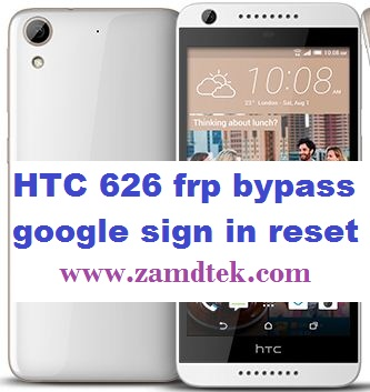HTC Desire 626 and 626s frp bypass or google account reset