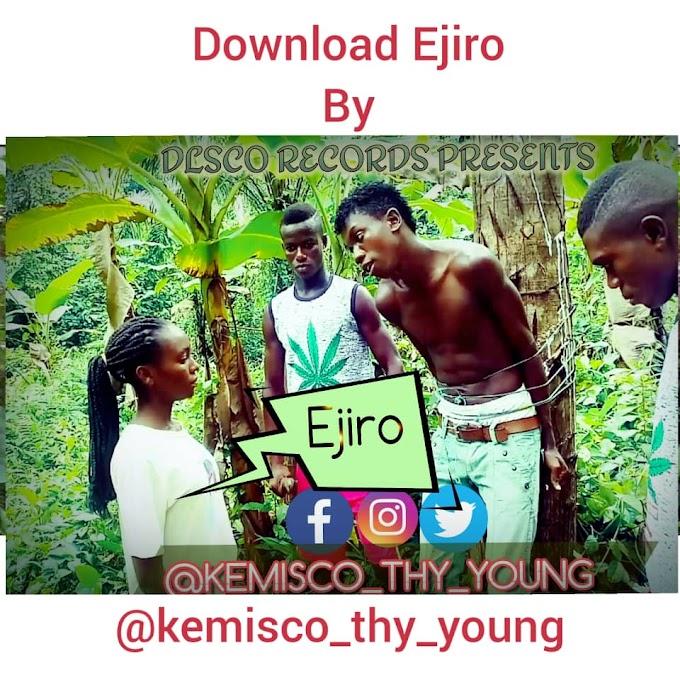 [Music] Kemisco Thy Young - Ejiro